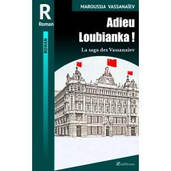 Adieu Loubianka !