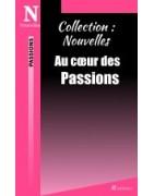 Collection Nouvelles : Au coeur des passions.