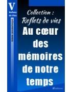 Collection : Reflets de vies. Au coeur des mémoires de notre temps.