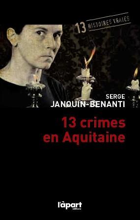 13 crimes en Aquitaine, éditions L'àpart