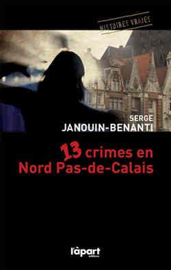13 crimes en Nord-Pas-de-Calais, éditions Apart