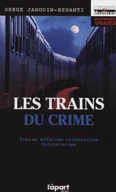 Les trains du crime, éditions l'àpart, 2010