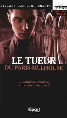 Le tueur du Paris-Mulhouse, éditions L'àpart, 2010