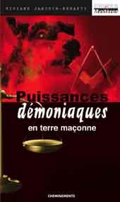 Puissances démoniaques en terre maçonne, éditions Cheminements, 2008