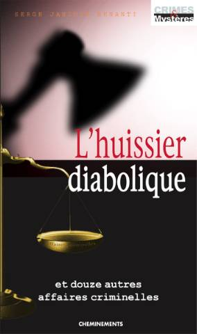 L'huissier diabolique, éditions Cheminements