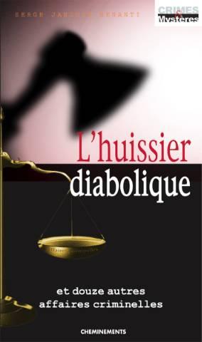 L'huissier diabolique, éditions Cheminements